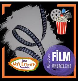 Hafta Sonu Film Önerileri