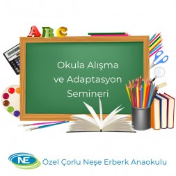 Okula Alışma ve Adaptasyon Semineri
